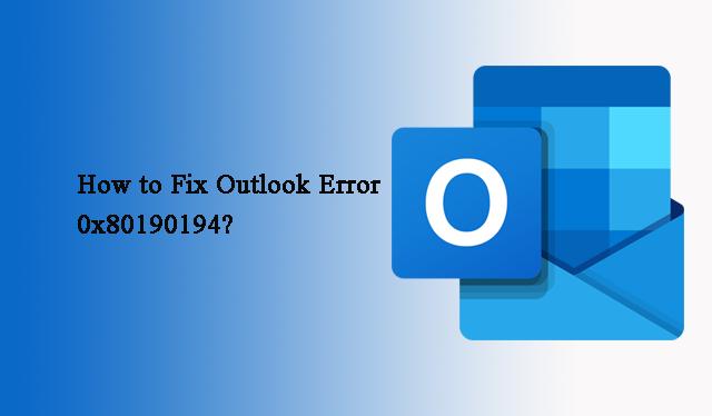 Как исправить ошибку Outlook 0x80190194