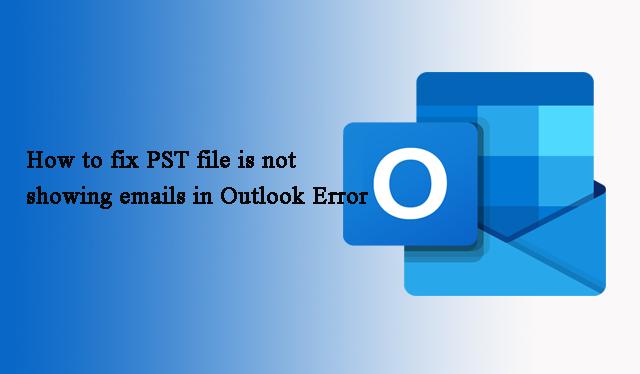 Действия по исправлению ошибки «PST-файл не отображает электронные письма в Outlook 2016, 2013, 2010, 2003»