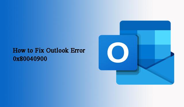 Как исправить ошибку Outlook 0x80040900?