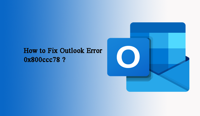 Как исправить ошибку Outlook 0x800ccc78 – ее причина и их решение