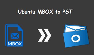 Как конвертировать почтовый ящик Ubuntu в PST?  Легко импортируйте Ubuntu MBOX