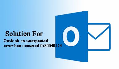 Исправить Outlook, произошла непредвиденная ошибка 0x80040154