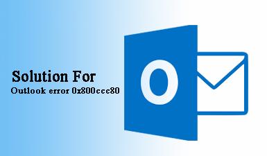 Как исправить ошибку Outlook 0x800ccc80?