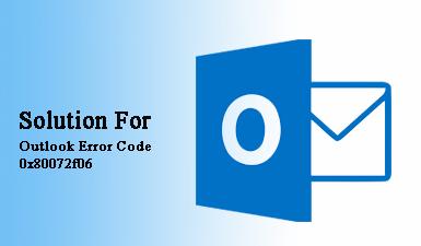 Как исправить код ошибки Outlook 0x80072f06