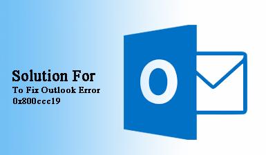 Как исправить ошибку Outlook 0x800ccc19?
